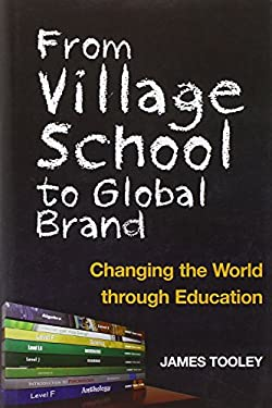 From Village School to Global Brand: Changing the World Through Education 9781846685453