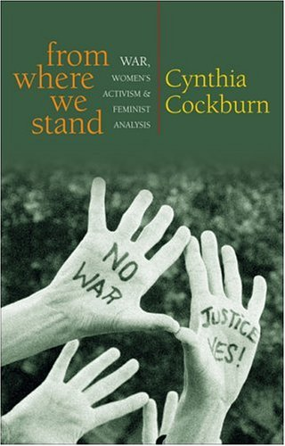 From Where We Stand: War, Women's Activism and Feminist Analysis 9781842778210