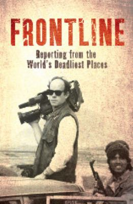 Frontline: Reporting from the World's Deadliest Places 9781849531412