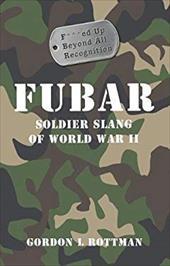Fubar: Soldier Slang of World War II 7531848