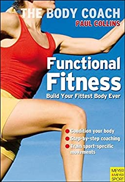 Functional Fitness: Build Your Fittest Body Ever with Australia's Body Coach 9781841262604