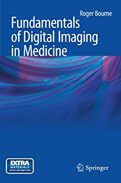 Fundamentals of Digital Imaging in Medicine 9781848820869