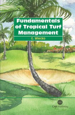 Fundamentals of Tropical Turf Management 9781845930301