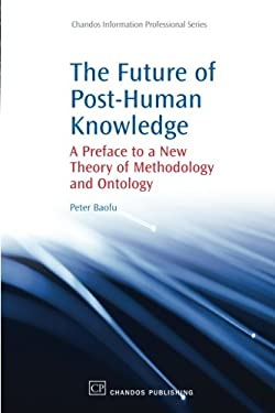 Future of Post-Human Knowledge 9781843345398