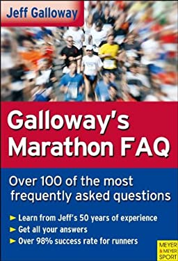 Galloway's Marathon FAQ: Over 100 of the Most Frequently Asked Questions 9781841262666