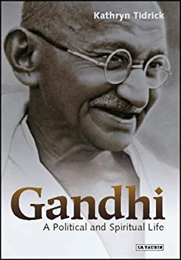 Gandhi: A Political and Spiritual Life 9781845111663