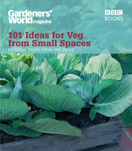 101 Ideas for Veg from Small Spaces: Delicious Crops from Tiny Plots. Author, Jane Moore 9781846077326