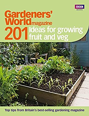 Gardeners' World: 201 Ideas for Growing Fruit and Veg 9781849901420