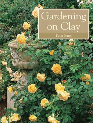 Gardening on Clay 9781847970817