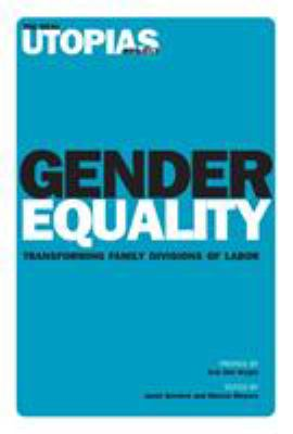 Gender Equality: Transforming Family Divisions of Labor 9781844673254
