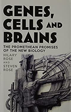 Genes, Cells and Brains: Bioscience's Promethean Promises 9781844678815