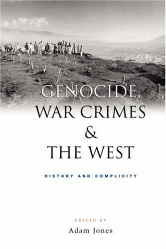Genocide, War Crimes and the West: History and Complicity 9781842771914