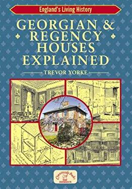 Georgian & Regency Houses Explained 9781846740510