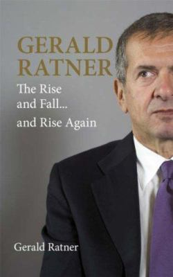 Gerald Ratner: The Rise and Fall... and Rise Again 9781841127866