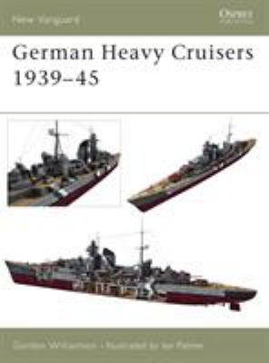 German Heavy Cruisers 1939-45 9781841765020