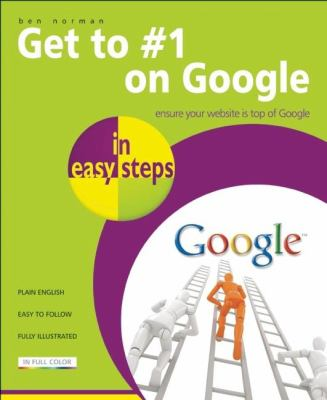 Get to #1 on Google in Easy Steps 9781840783827