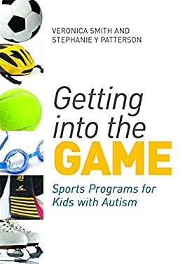 Getting Into the Game: Sports Programs for Kids with Autism 9781849052498
