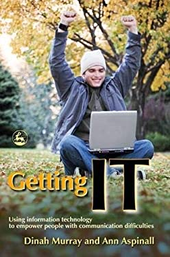 Getting It: Using Information Technology to Empower People with Communication Difficulties 9781843103752