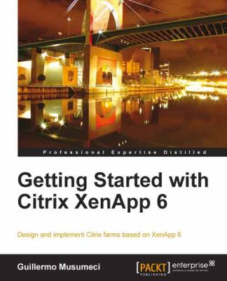 Getting Started with Citrix Xenapp 6 9781849681285