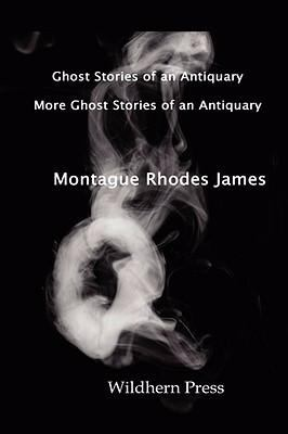 Ghost Stories of an Antiquary with More Ghost Stories of an Antiquary. Two Volumes in One. 9781848301146