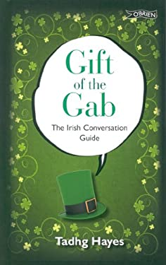 Gift of the Gab: The Irish Conversation Guide 9781847172891