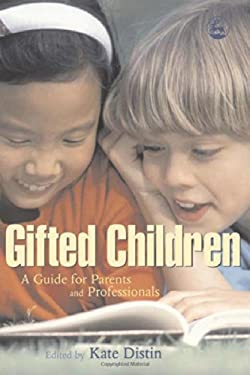 Gifted Children: A Guide for Parents and Professionals 9781843104391