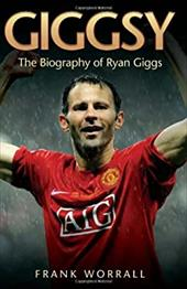 Giggsy: The Biography of Ryan Giggs 7494439