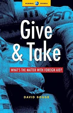 Give and Take: What's the Matter with Foreign Aid? 9781842770696