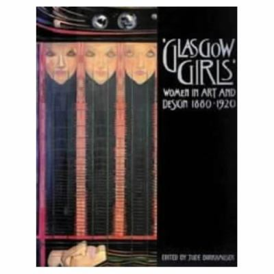 Glasgow Girls: Women in Art and Design, 1880-1920 9781841951515