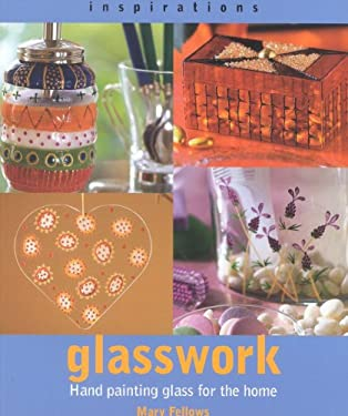 Glasswork: Hand Painting Glass for the Home