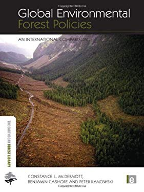 Global Environmental Forest Policies: An International Comparison 9781844075904