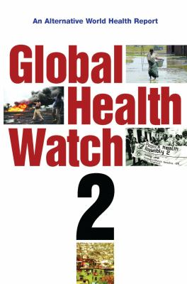 Global Health Watch 2: An Alternative World Health Report 9781848130357