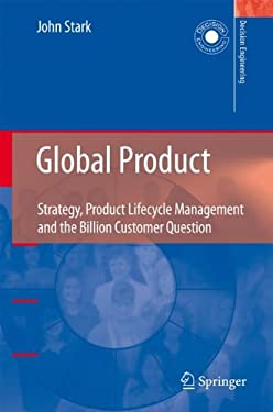Global Product: Strategy, Product Lifecycle Management and the Billion Customer Question 9781846289149
