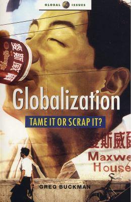 Globalization: Tame It or Scrap It?: Mapping the Alternatives of the Anti-Globalization Movement 9781842773819