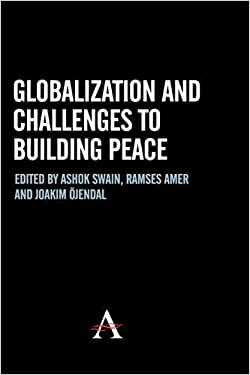 Globalization and Challenges to Building Peace 9781843312871