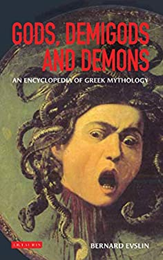 Gods, Demigods and Demons: A Handbook of Greek Mythology 9781845113216