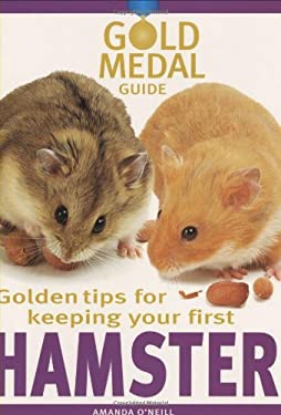 Golden Tips for Keeping Your First Hamster 9781842860939