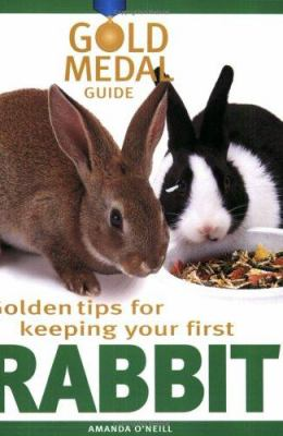 Golden Tips for Keeping Your First Rabbit 9781842860922