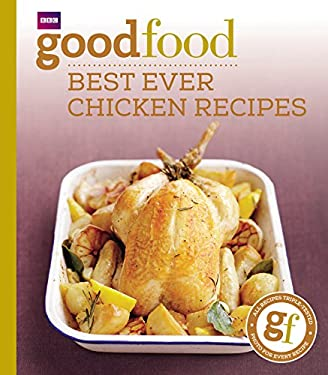 101 Best Ever Chicken Recipes: Tried-And-Tested Recipes 9781846074349