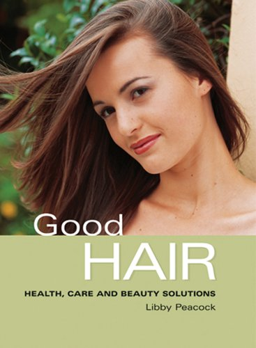 Good Hair: Health, Care and Beauty Solutions 9781843307648