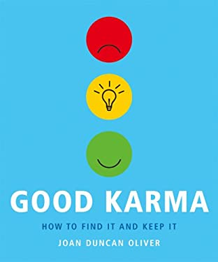 Good Karma: How to Find It and Keep It 9781844833238