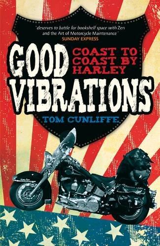 Good Vibrations: Coast to Coast by Harley 9781849532129