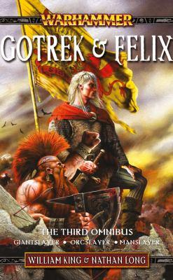 Gotrek & Felix Omnibus: Giant Slayer/Orc Slayer/Manslayer 9781844167333