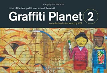 Graffiti Planet 2: More of the Best Graffiti from Around the World 9781843173465