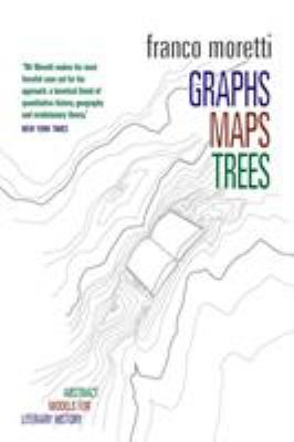 Graphs, Maps, Trees: Abstract Models for a Literary History 9781844671854