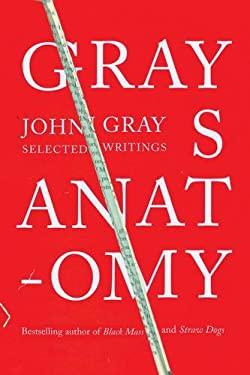 Gray's Anatomy: Selected Writings 9781846141911