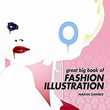 Great Big Book of Fashion Illustration 9781849940030