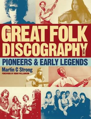 The Great Folk Discography, Volume 1: Pioneers & Early Legends 9781846971419