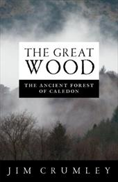 Great Wood: The Ancient Forest of Caledon