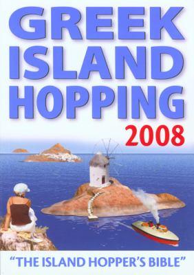 Greek Island Hopping: The Island Hopper's Bible 9781841578392